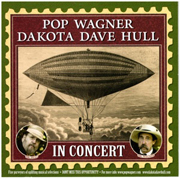 Pop Wagner & Dave Dakota Hull